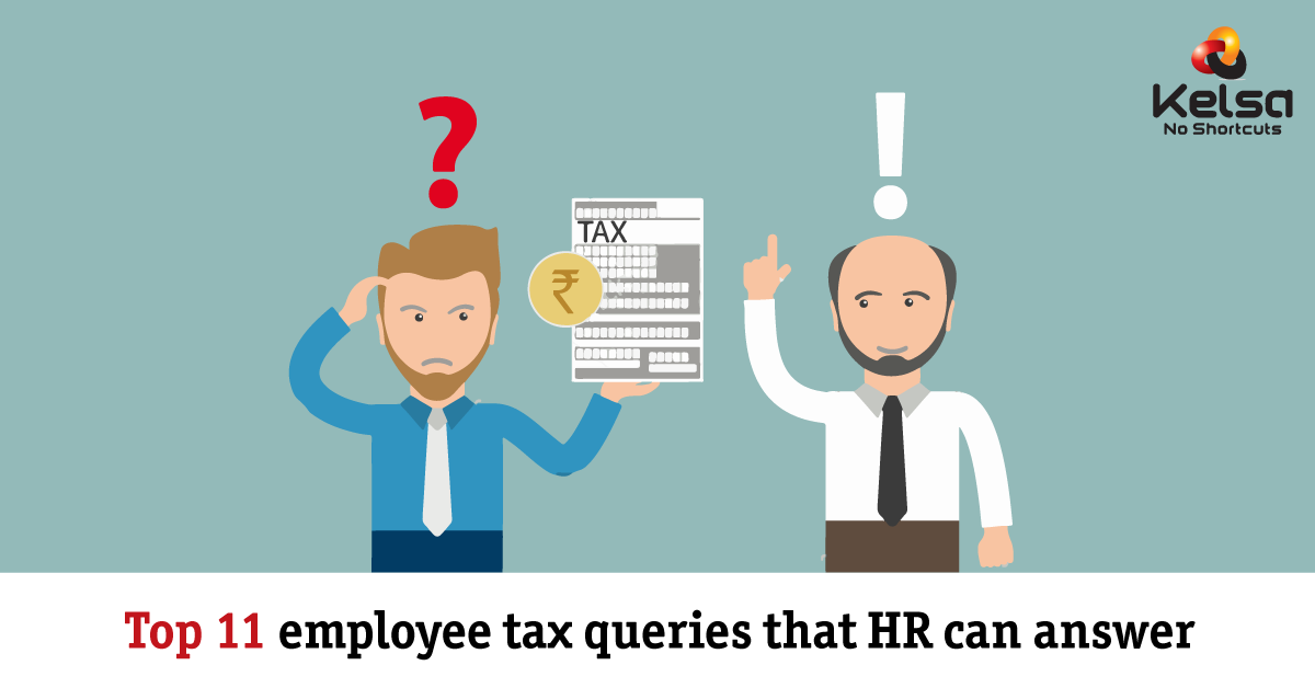 Taxation made easy - Top 11 employee tax queries that HR can answer